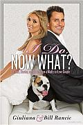 I Do, Now What?: Secrets, Stories, and Advice from a madly-in-love Couple Cover