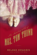 The Autobiography of Mrs. Tom Thumb: A Novel Cover