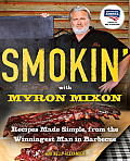 Smokin' with Myron Mixon: Recipes Made Simple, from the Winningest Man in Barbecue Cover