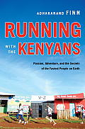 Running with the Kenyans: Passion, Adventure, and the Secrets of the Fastest People on Earth Cover