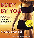Body by You The You Are Your Own Gym Guide to Total Womens Fitness