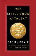 Little Book of Talent 52 Tips for Improving Your Skills