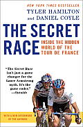 Secret Race Inside the Hidden World of the Tour de France