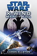 Mercy Kill (Star Wars: X-Wing) by Aaron Allston
