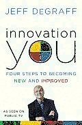 Innovation You: Four Steps to Becoming New and Improved Cover
