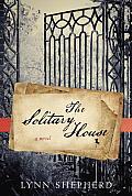 Solitary House A Novel