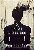 Fatal Likeness A Novel
