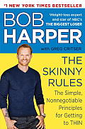Skinny Rules The Simple Nonnegotiable Principles for Getting to Thin