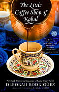 The Little Coffee Shop of Kabul (Originally Published as a Cup of Friendship): A Novel Cover
