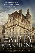 Empty Mansions The Mysterious Life of Huguette Clark & the Spending of a Great American Fortune