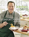 In the Kitchen with David: QVC's Resident Foodie Presents Comfort Foods That Take You Home Cover