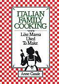 Italian Family Cooking: Like Mamma Used to Make Cover