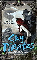 Sky Pirates: Book Three in the Chronicles of Light and Shadow (Chronicles of Light and Shadow)