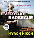 Everyday Barbecue At Home with Americas Favorite Pitmaster
