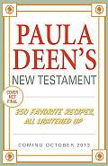 Paula Deens New Testament 250 Favorite Recipes All Lightened Up