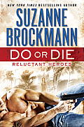 Do or Die Reluctant Heroes