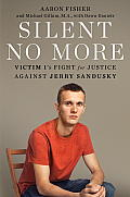 Silent No More Victim 1s Fight for Justice Against Jerry Sandusky