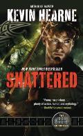 Shattered: The Iron Druid Chronicles (Iron Druid Chronicles)