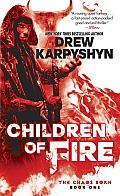 Children of Fire The Chaos Born Book One
