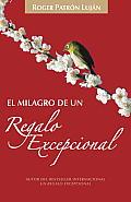 El Milagro de Un Regalo Excepcional (Vintage Espanol)