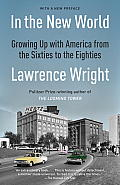 In the New World Growing Up with America 1960 1984