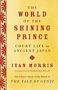The World of the Shining Prince: Court Life in Ancient Japan (Vintage)