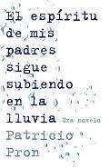 El espiritu de mis padres sique subiendo en la lluvia / The Spirit of My Parents Still Up in the Rain