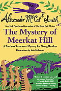 Mystery of Meerkat Hill A Precious Ramotswe Mystery for Young Readers