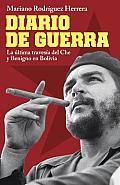 Diario de Guerra: La Ultima Travesia del Che y Benigno en Bolivia (Vintage Espanol)