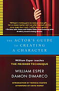 Actors Guide to Creating a Character William Esper Teaches the Meisner Technique