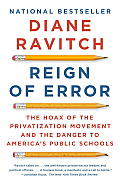 Reign of Error: the Hoax of the Privatization Movement and the Danger To America's Public Schools (14 Edition)