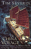 China Voyage a Pacific Quest By Bamboo Raft