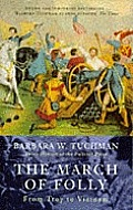 March Of Folly From Troy To Vietnam