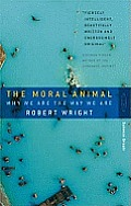 Moral Animal: Why We Are the Way We Are