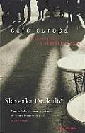 Cafe Europa Life After Communism
