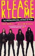 Please Kill Me The Uncensored Oral History Of Punk