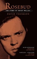 Rosebud The Story Of Orson Welles