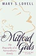 Mitford Girls the Biography of an Extraordinary Family