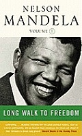 Long Walk to Freedom Volume 1 1918 1962