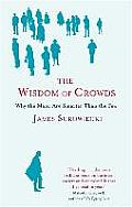 Wisdom Of Crowds Why The Many Are Smarte