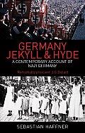 Germany Jekyll & Hyde An Eyewitness Analysis of Nazi Germany