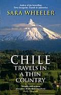 Chile Travels In A Thin Country