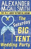 The Saturday Big Tent Wedding Party. Alexander McCall Smith