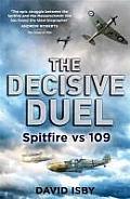 Decisive Duel Spitfire vs 109