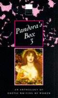 Pandoras Box 3 An Anthology Of Erotic Writing by Women