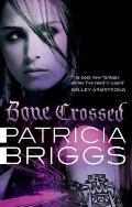 Bone Crossed. Patricia Briggs by Patricia Briggs