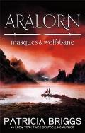 Aralorn: Masques & Wolfsbane by Patricia Briggs