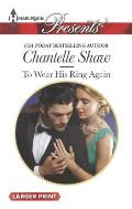 Harlequin Large Print Presents #3309: To Wear His Ring Again