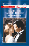 Harlequin American Romance #0900: Taming the Tabloid Heiress