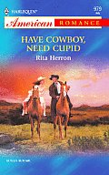Harlequin American Romance #0979: Have Cowboy, Need Cupid (the Hartwell Hope Chests)